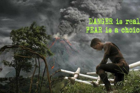 DANGER is real, but FEAR is a choice – Why be Afraid?