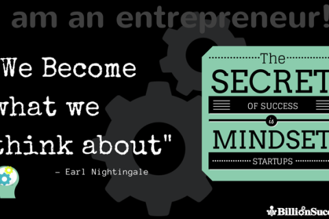 "I am an Entrepreneur: ""We Become What We Think About""- Earl Nightingale"